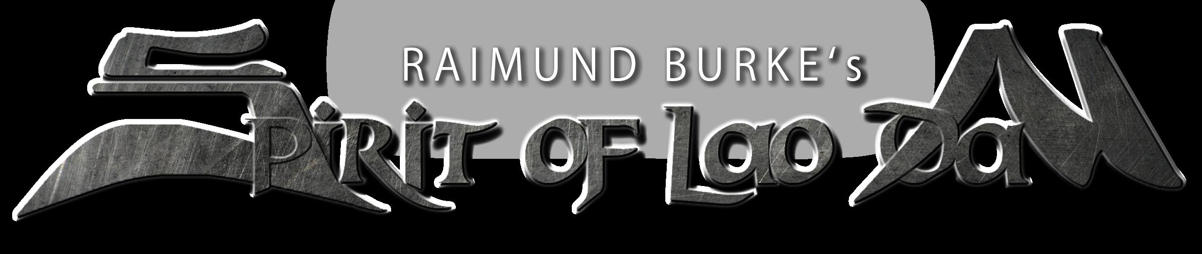 Raimund Burke's Spirit Of Lao Dan
