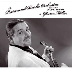 The Raimund Burke Orchestra Performs A Rockin' Tribute To Glenn Miller